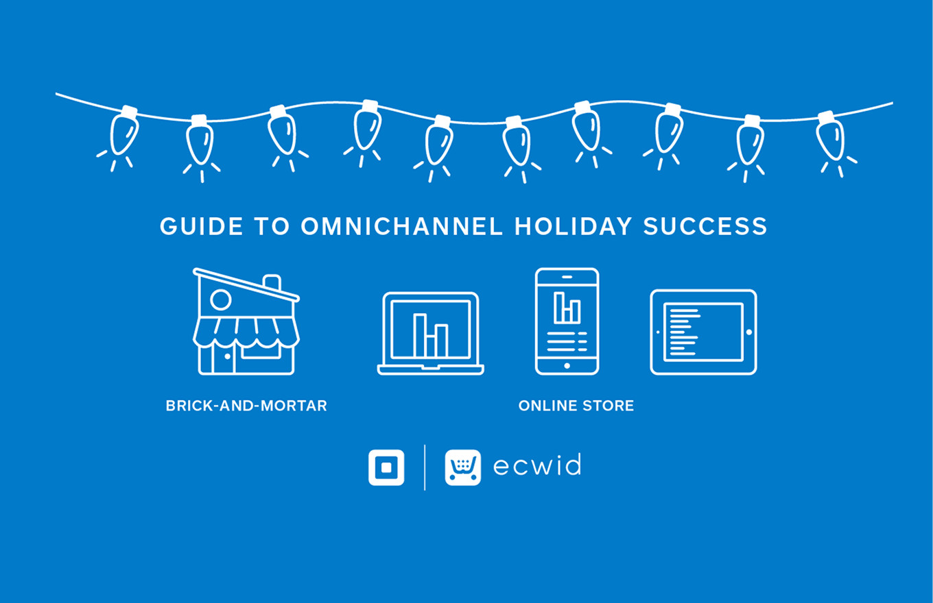 The Savvy Business Owner's Guide to Omnichannel Holiday Success